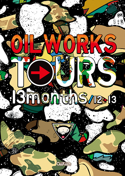 OILWORKS TOURS 13months / 12→13