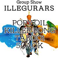 GROUP SHOW 『ILLEGURARS』