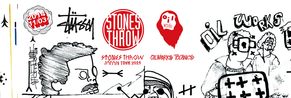 11/3 STONES THROW JAPAN TOUR 2014 × OILWORKS TECHNICS