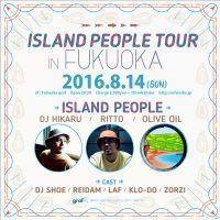 8/14 ISLAND PEOPLE TOUR in FUKUOKA