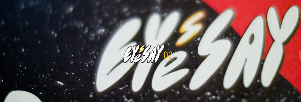 EYESSAY 02