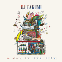 11/30 DJ TAKUMI Mix CD [ A Day In The Life ] Release