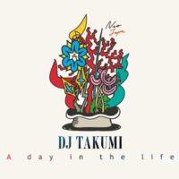 DJ TAKUMI A Day In The Life
