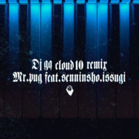 8/15 DJ GQ [ CLOUD 10 (REMIX) Mr.PUG feat. 仙人掌 , ISSUGI ] Release
