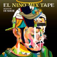 EL NINO [ EL NINO MIX TAPE Mixed by DJ SHOE ] 配信開始